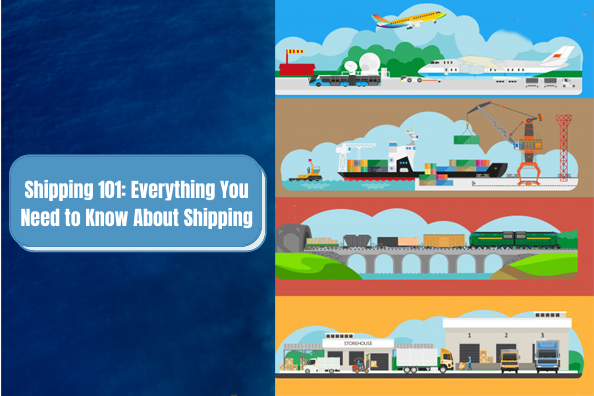 Shipping 101: Everything You Need to Know