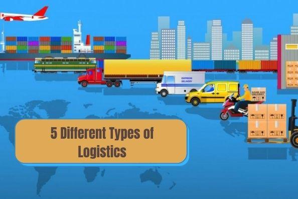 Different Types of Logistics