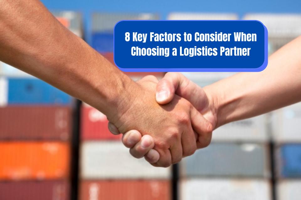 Key Factors to Consider When Choosing a Logistics Partner